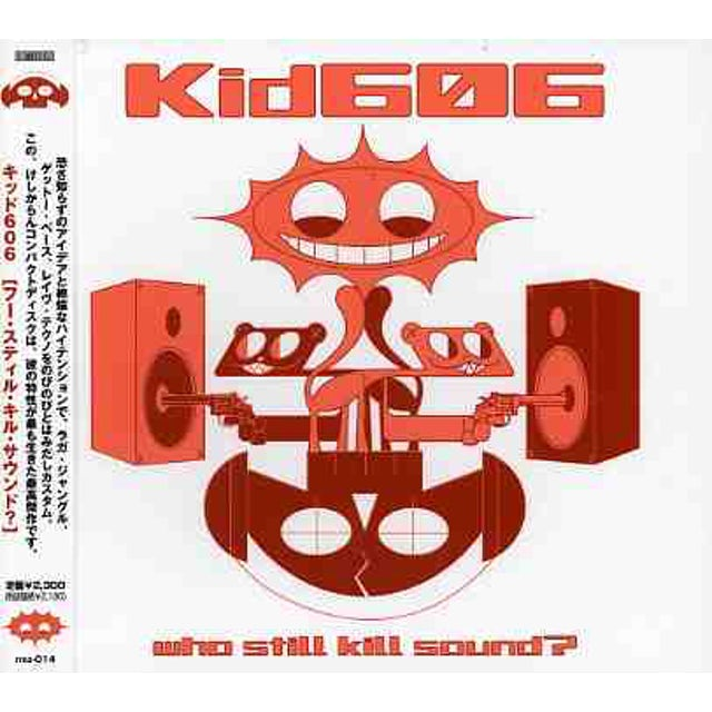 kid 606 WHO STILL KILL SOUND? CD