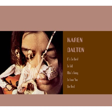 Karen Dalton IT'S SO HARD TO TELL WHO'S GOING TO LOVE YOU THE CD