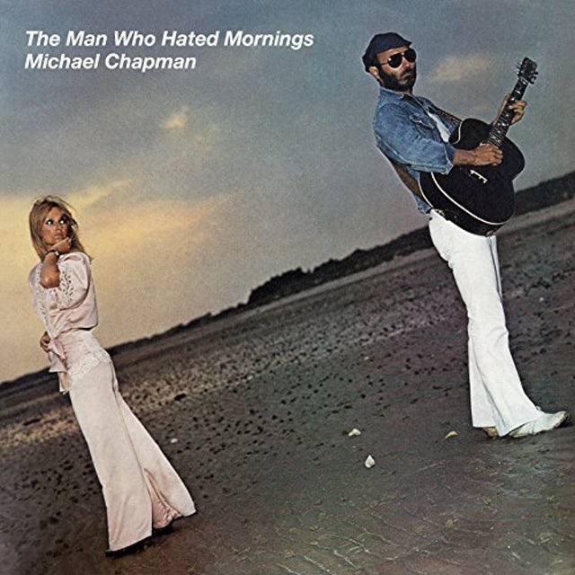 Michael Chapman MAN WHO HATED MORNINGS CD