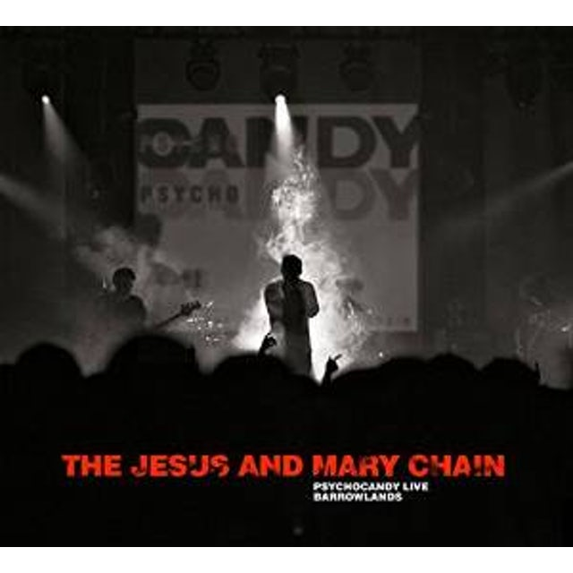 The Jesus and Mary Chain PSYCHOCANDY LIVE AT BARROWLANDS CD