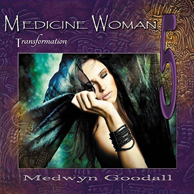 Medwyn Goodall MEDICINE WOMAN 5: TRANSFORMATION CD