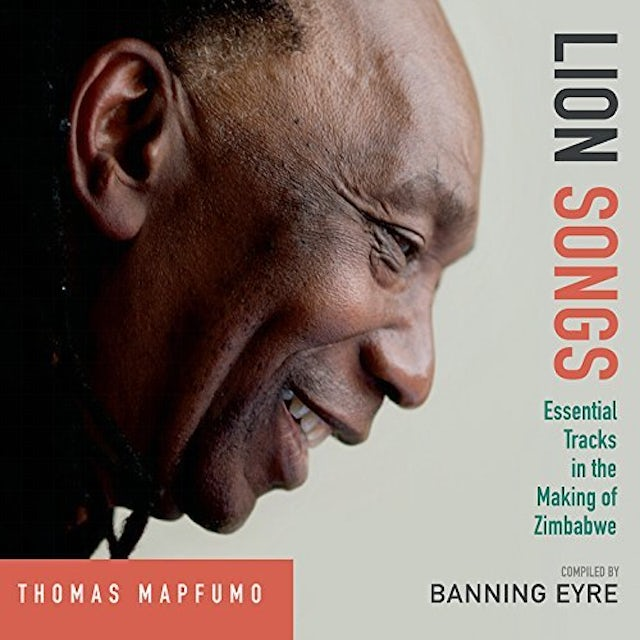 Thomas Mapfumo LION SONGS: ESSENTIAL TRACKS IN MAKING OF ZIMBABWE CD