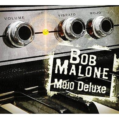 Bob Malone MOJO DELUXE CD