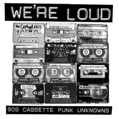 VARIOUS CREEPS WE'RE LOUD: 90S CASSETTE PUNK UNKNOWNS Vinyl Record