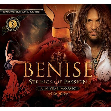 Benise STRINGS OF PASSION: A 10 YEAR MOSAIC CD