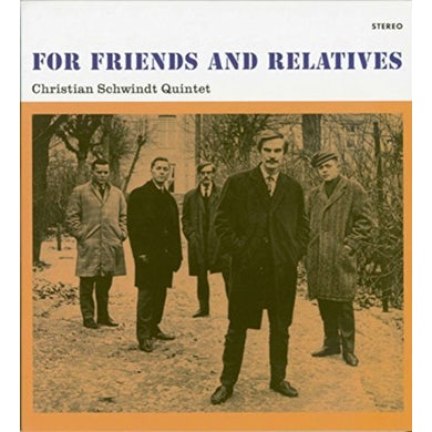 Christopher Schwindt Quintet FOR FRIENDS AND RELATIVES CD