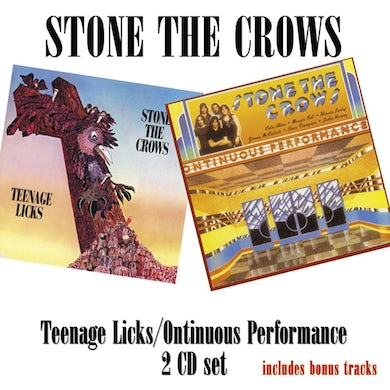 Stone The Crows TEENAGE LICKS / ONTINUOUS PERFORMANCE CD