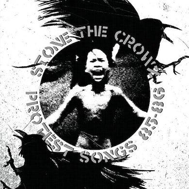 STONE THE CROWZ PROTEST SONGS 85-86 Vinyl Record
