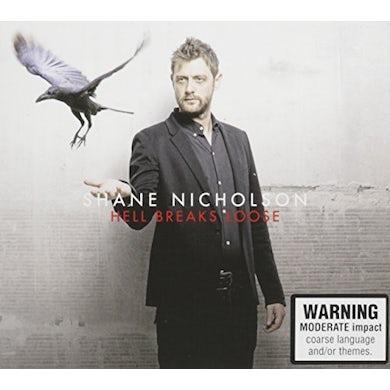 Shane Nicholson HELL BREAKS LOOSE CD