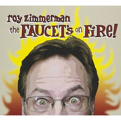 Roy Zimmerman FAUCET'S ON FIRE CD