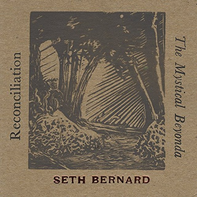 Seth Bernard RECONCILIATION & THE MYSTICAL BEYONDA CD