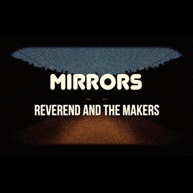 Reverend & The Makers MIRRORS CD