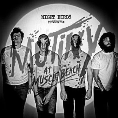 Night Birds MUTINY AT MUSCLE BEACH CD