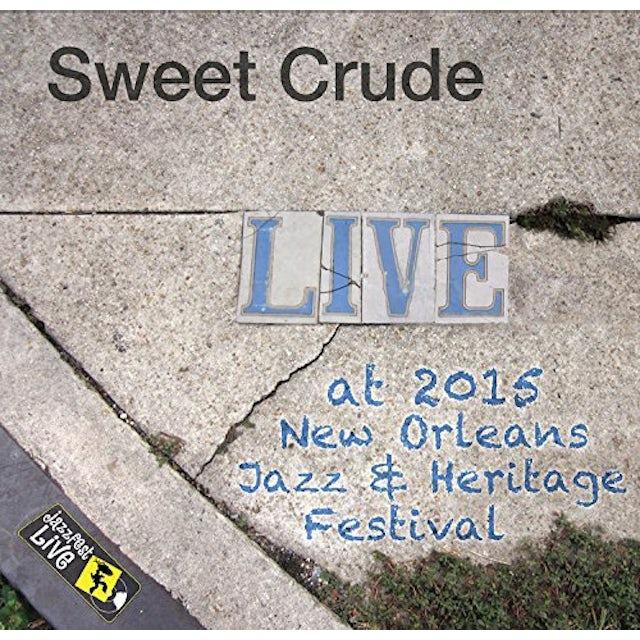 Sweet Crude JAZZFEST 2015 CD