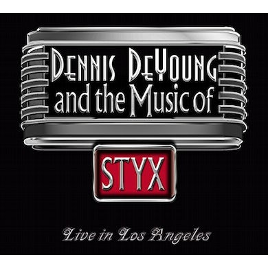 dennis de young & THE MUSIC OF STYX LIVE IN LOS ANGELES CD