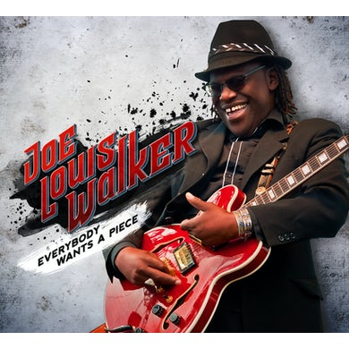 Joe Louis Walker EVERYBODY WANTS A PIECE CD