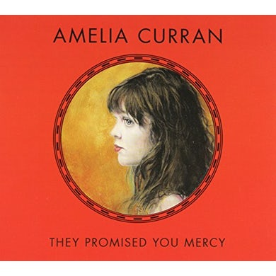 Amelia Curran THEY PROMISED YOU MERCY CD