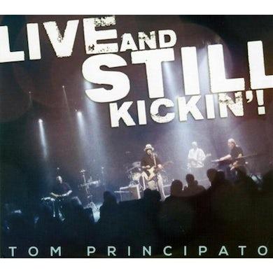 Tom Principato LIVE & STILL KICKIN CD