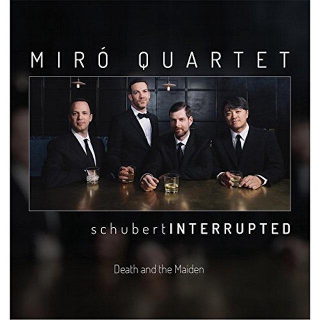 Miro Quartet SCHUBERT INTERRUPTED CD
