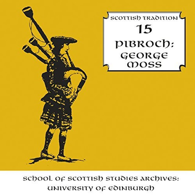 George Moss PIBROCH: VOLUME 15 OF THE SCOTTISH TRADITION SERIE CD