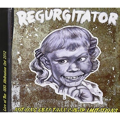 Regurgitator NOTHING LESS THAN CHEAP IMITATIONS: LIVE AT HIFI CD