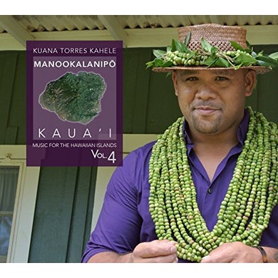 Kuana Torres Kahele MUSIC FOR THE HAWAIIAN ISLANDS VOLUME 4 MANOOKALAI CD