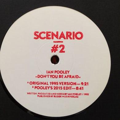 Ian Pooley DON'T YOU BE AFRAID Vinyl Record