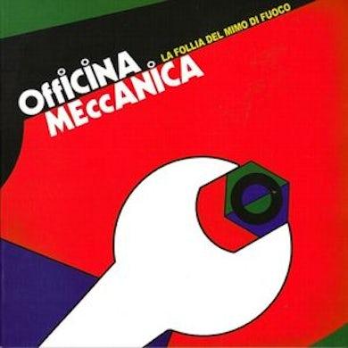 OFFICINA MECCANICA LA FOLLIA DEL MIMO DI FUOCO Vinyl Record
