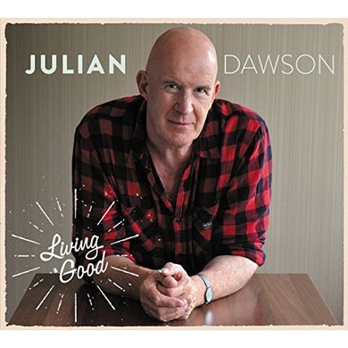 Julian Dawson LIVING GOOD CD
