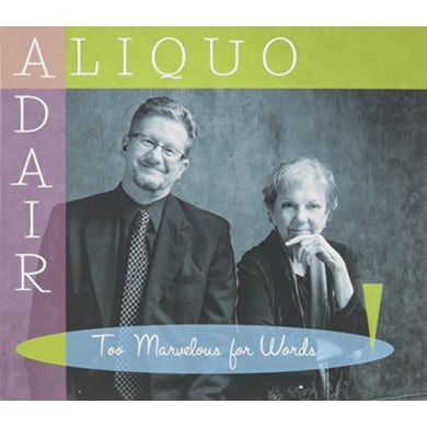 Don Aliquo TOO MARVELOUS FOR WORDS CD