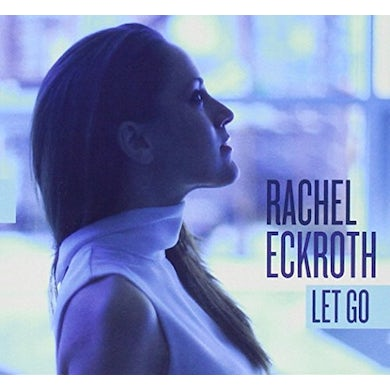 Rachel Eckroth LET GO CD