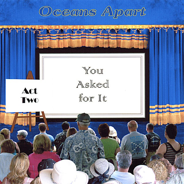 OCEANS APART YOU ASKED FOR IT - ACT TWO CD