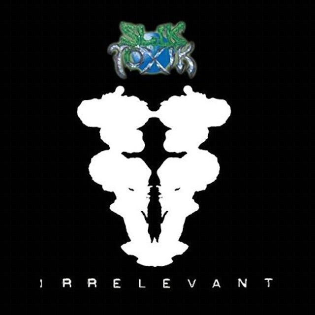 Slik Toxik IRRELEVANT CD