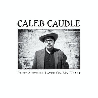 Caleb Caudle PAINT ANOTHER LAYER ON MY HEART Vinyl Record