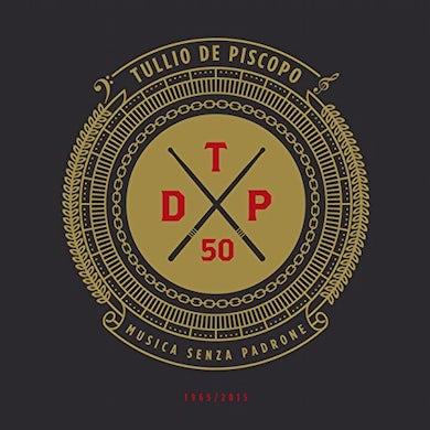 Tullio De Piscopo 50: MUSICA SENZA PADRONE CD