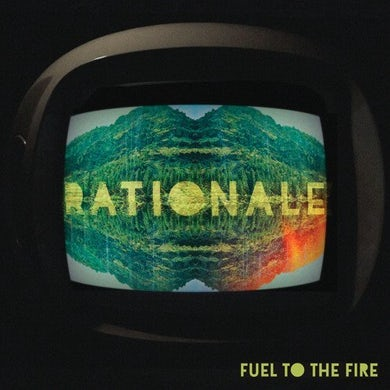 Rationale FUEL TO THE FIRE Vinyl Record