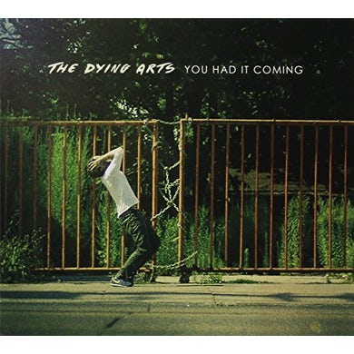 DYING ARTS YOU HAD IT COMING CD