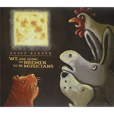 Geoff Berner WE ARE GOING TO BREMEN TO BE MUSICIANS CD