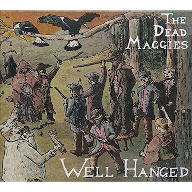 Dead Maggies WELL HANGED CD
