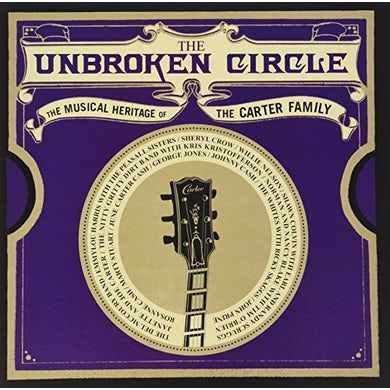 UNBROKEN CIRCLE MUSICAL HERITAGE OF THE CARTER FAMILY Vinyl Record