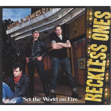 Reckless Ones SET THE WORLD ON FIRE CD