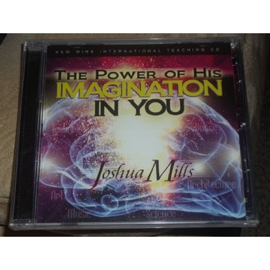 Joshua Mills POWER OF HIS IMAGINATION IN YOU CD