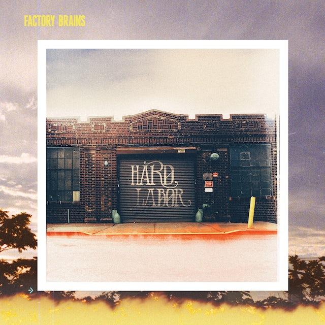 Factory Brains HARD LABOR CD