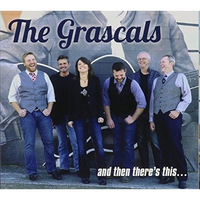Grascals AND THEN THERE'S THIS CD