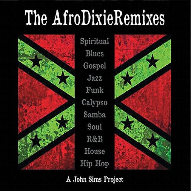 AFRO-DIXIE REMIXES: A JOHN SIMS PROJECT CD