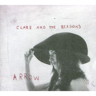 Clare & The Reasons ARROWS CD
