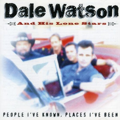 Dale Watson PEOPLE I'VE KNOWN PLACES CD