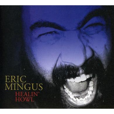 Eric Mingus HEALIN HOWL CD