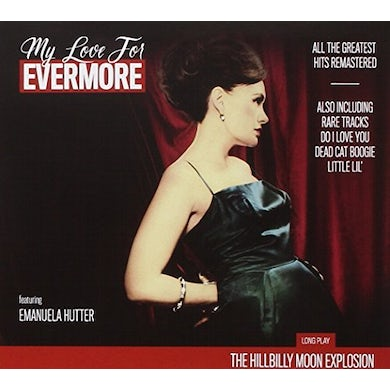 Hillbilly Moon Explosion MY LOVE FOR EVERMORE: BEST OF CD