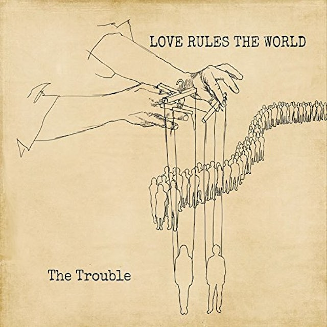 Trouble LOVE RULES THE WORLD CD
